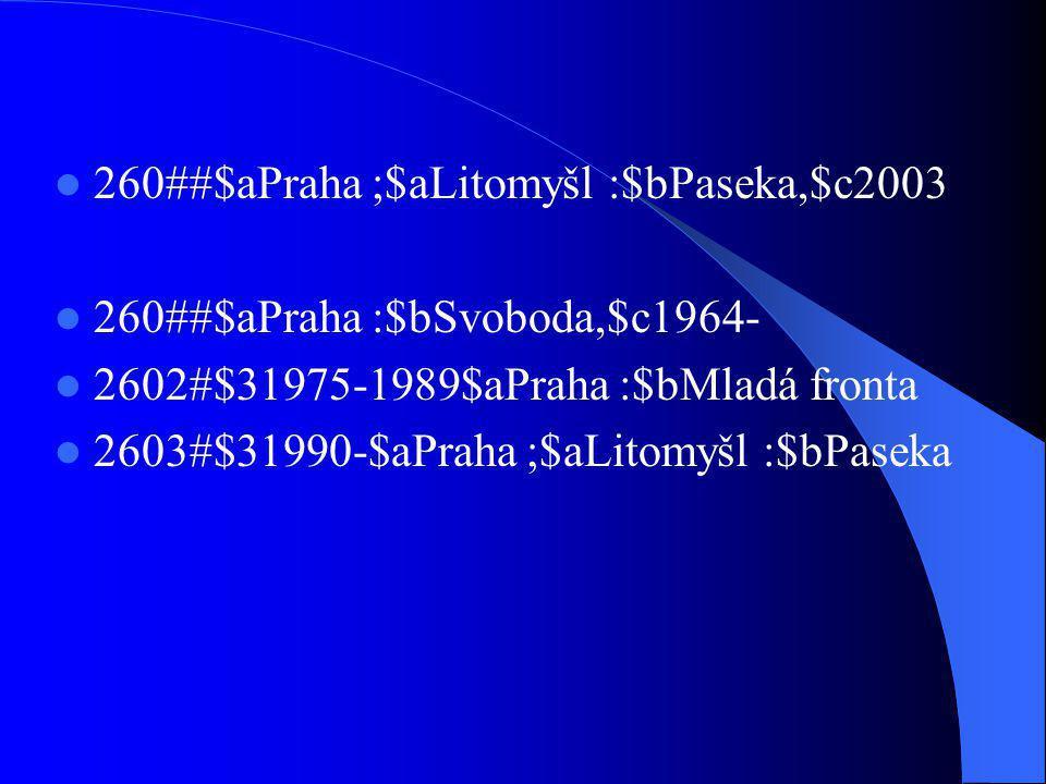 3XX Údaje fyzického popisu 300 Fyzický popis (O) 306 Přehrávací doba (zvukové dokumenty) (NO) 307 Doba zpřístupnění (elektronické zdroje) (O) 310 Současná periodicita (NO) 321 Předcházející periodicita (O) 340 Fyzický nosič (speciální dokumenty) (O) 351 Organizace a uspořádání dokumentů (u sbírek speciálních dokumentů) (O) 355 Bezpečnostní klasifikace (O) 357 Omezení přístupu stanovené původcem (NO) 362 Údaje o číslování (O)