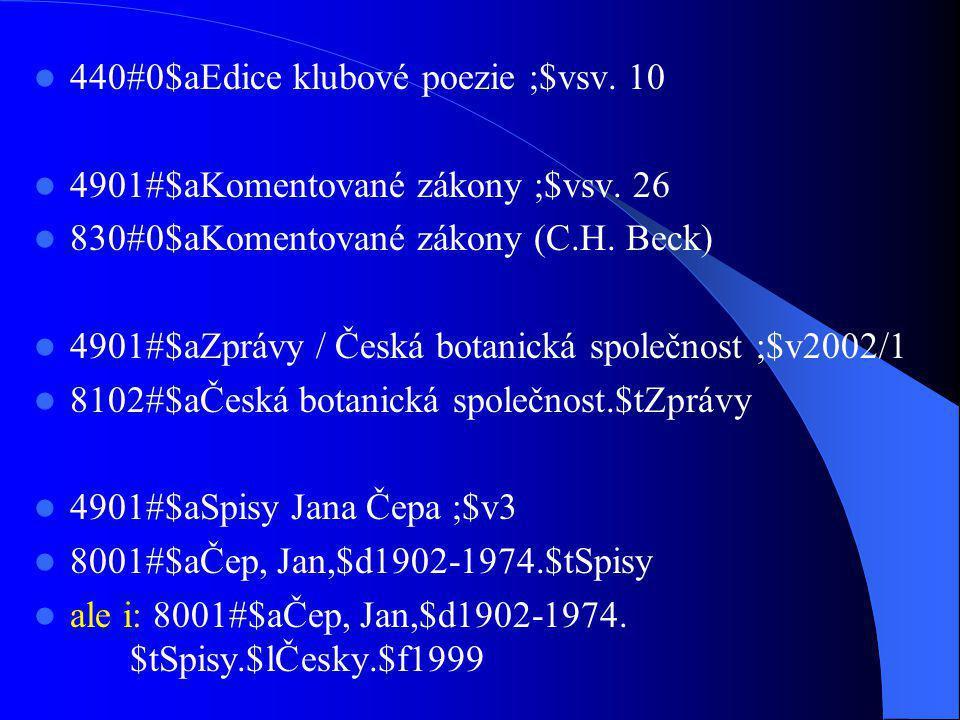 440#0$aEdice klubové poezie ;$vsv.10 4901#$aKomentované zákony ;$vsv.
