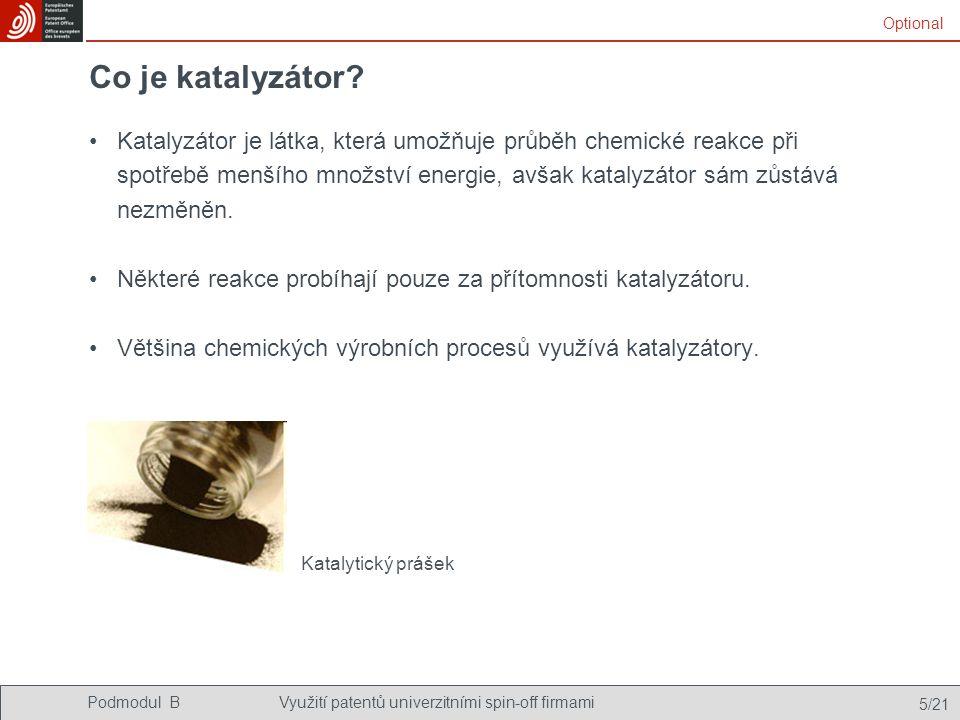 Podmodul BVyužití patentů univerzitními spin-off firmami 5/21 Co je katalyzátor.