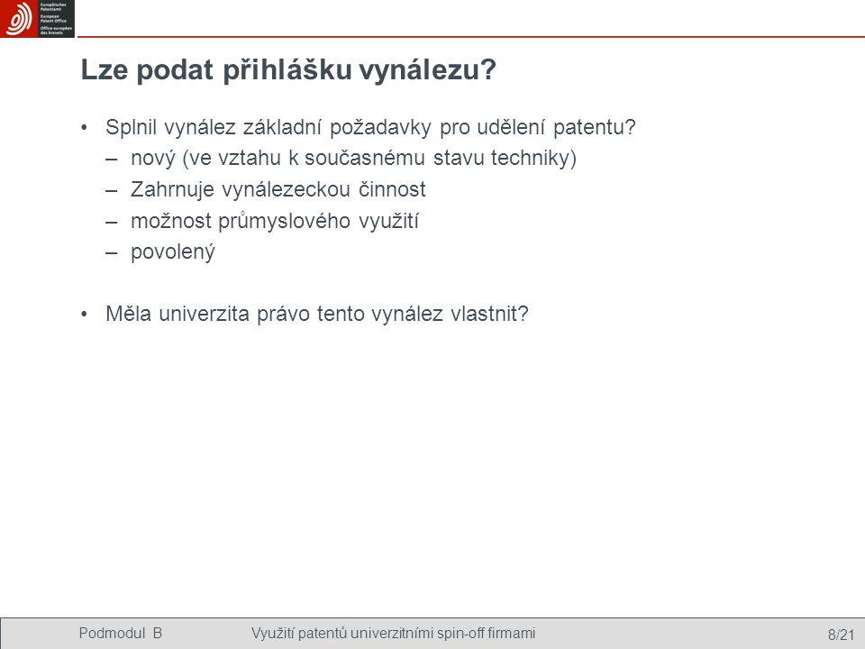 Podmodul BVyužití patentů univerzitními spin-off firmami 8/21 Lze podat přihlášku vynálezu.