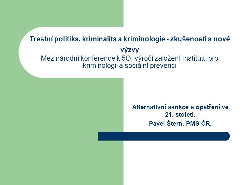 Trestní politika, kriminalita a kriminologie - zkušenosti a nové výzvy Mezinárodní konference k 5O. výročí založení Institutu pro kriminologii a sociá