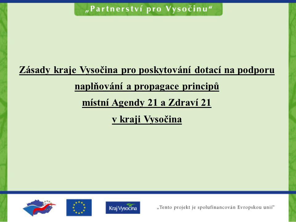 Zásady kraje Vysočina pro poskytování dotací na podporu naplňování a propagace principů místní Agendy 21 a Zdraví 21 v kraji Vysočina