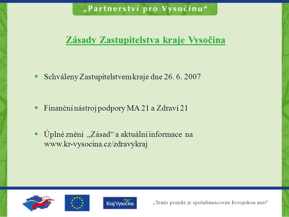 Zásady Zastupitelstva kraje Vysočina  Schváleny Zastupitelstvem kraje dne 26.