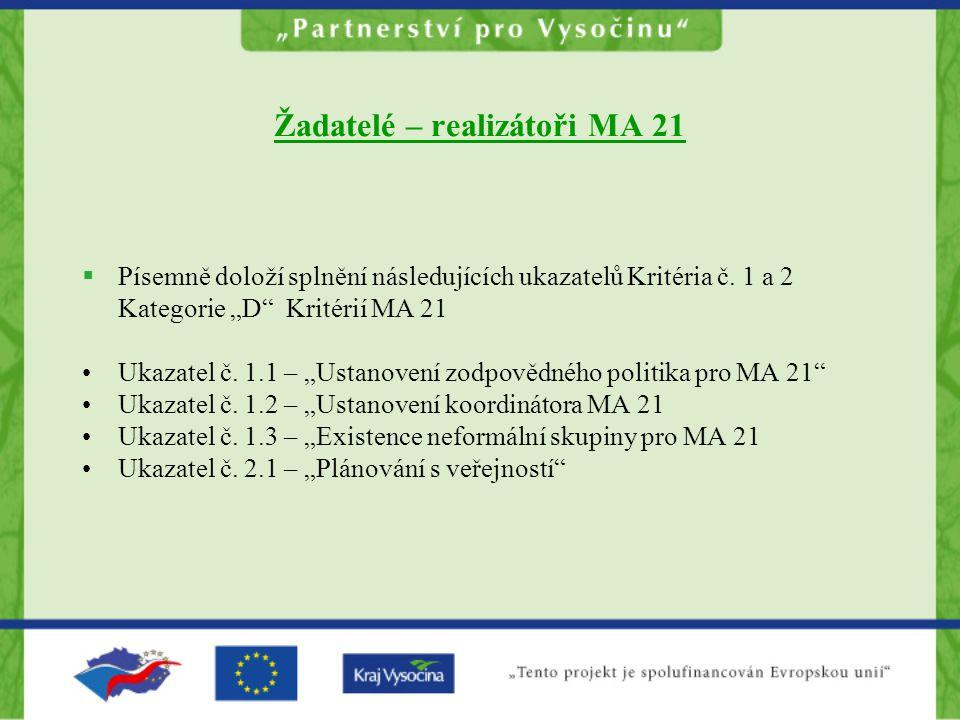 Žadatelé – realizátoři MA 21  Písemně doloží splnění následujících ukazatelů Kritéria č.