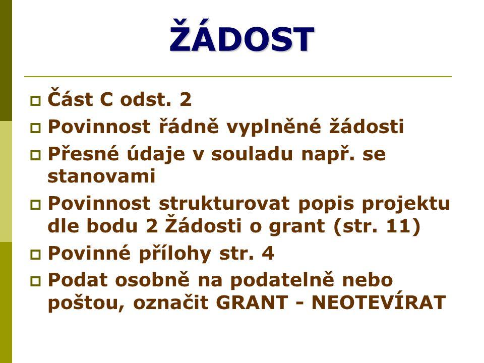 ŽÁDOST  Část C odst. 2  Povinnost řádně vyplněné žádosti  Přesné údaje v souladu např.