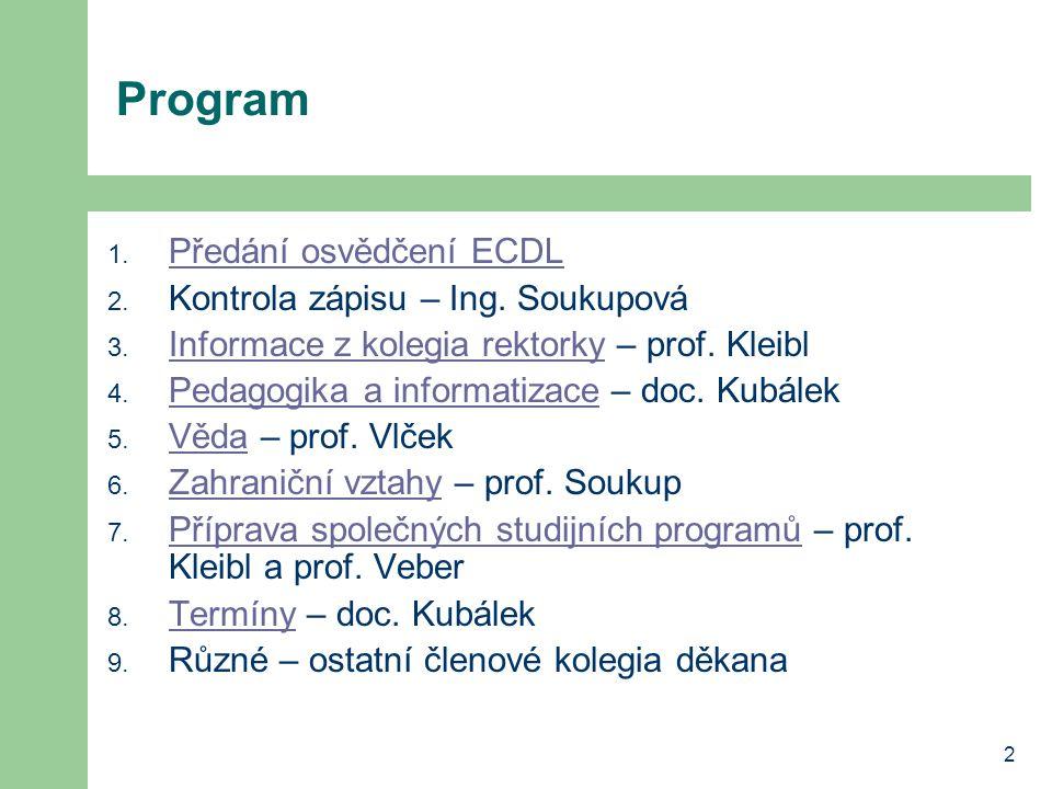3 Noví držitelé certifikátu a osvědčení ECDL ECDL Komplet 1.