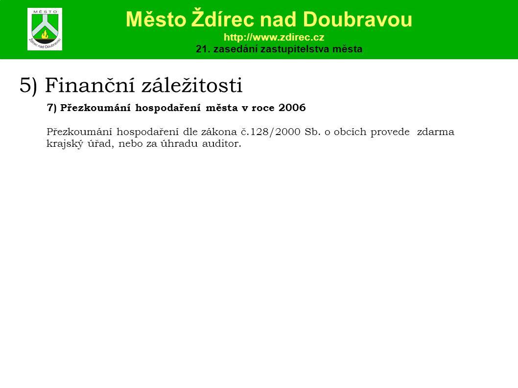 5) Finanční záležitosti 7) Přezkoumání hospodaření města v roce 2006 Přezkoumání hospodaření dle zákona č.128/2000 Sb.