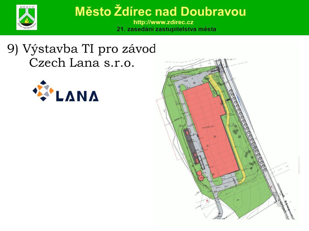 9) Výstavba TI pro závod Czech Lana s.r.o.Město Ždírec nad Doubravou http://www.zdirec.cz 21.