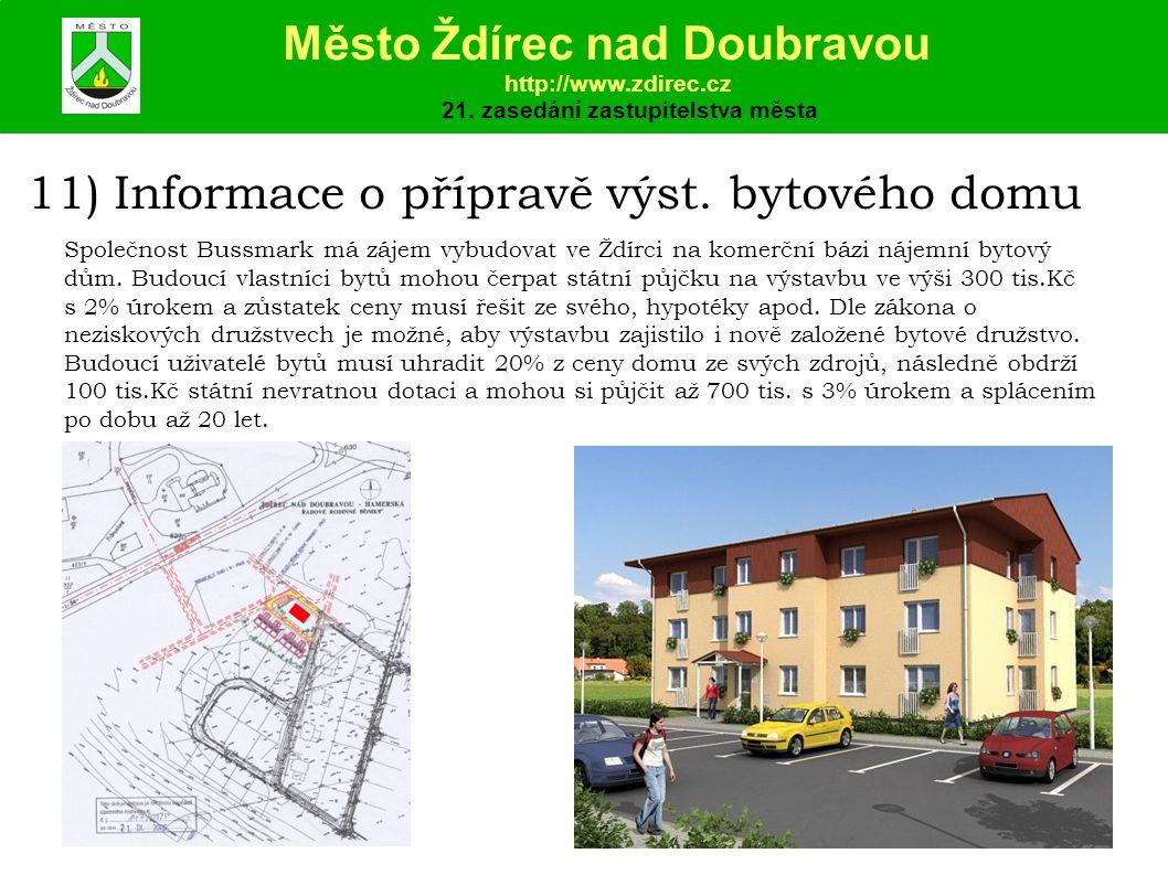 11) Informace o přípravě výst.bytového domu Město Ždírec nad Doubravou http://www.zdirec.cz 21.