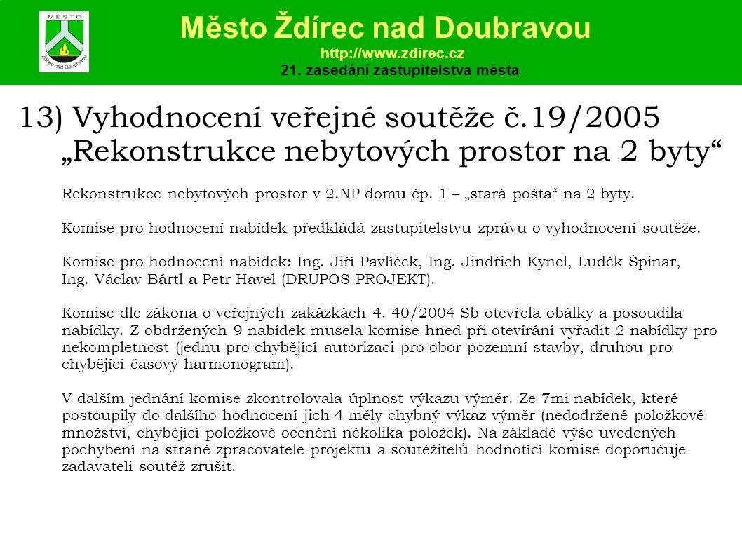 """13) Vyhodnocení veřejné soutěže č.19/2005 """"Rekonstrukce nebytových prostor na 2 byty Rekonstrukce nebytových prostor v 2.NP domu čp."""