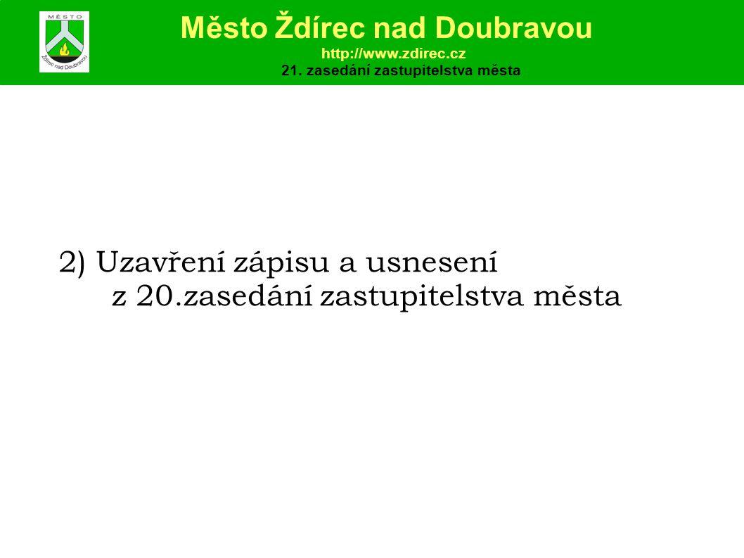 2) Uzavření zápisu a usnesení z 20.zasedání zastupitelstva města Město Ždírec nad Doubravou http://www.zdirec.cz 21.