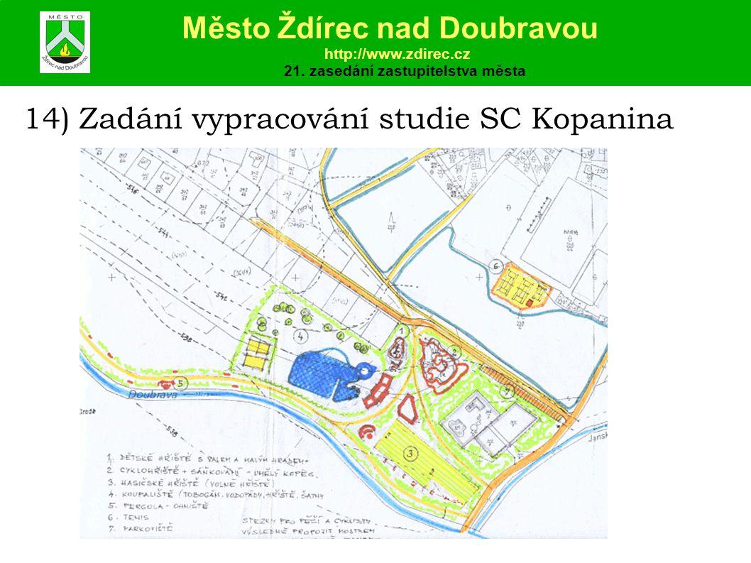 14) Zadání vypracování studie SC Kopanina Město Ždírec nad Doubravou http://www.zdirec.cz 21.