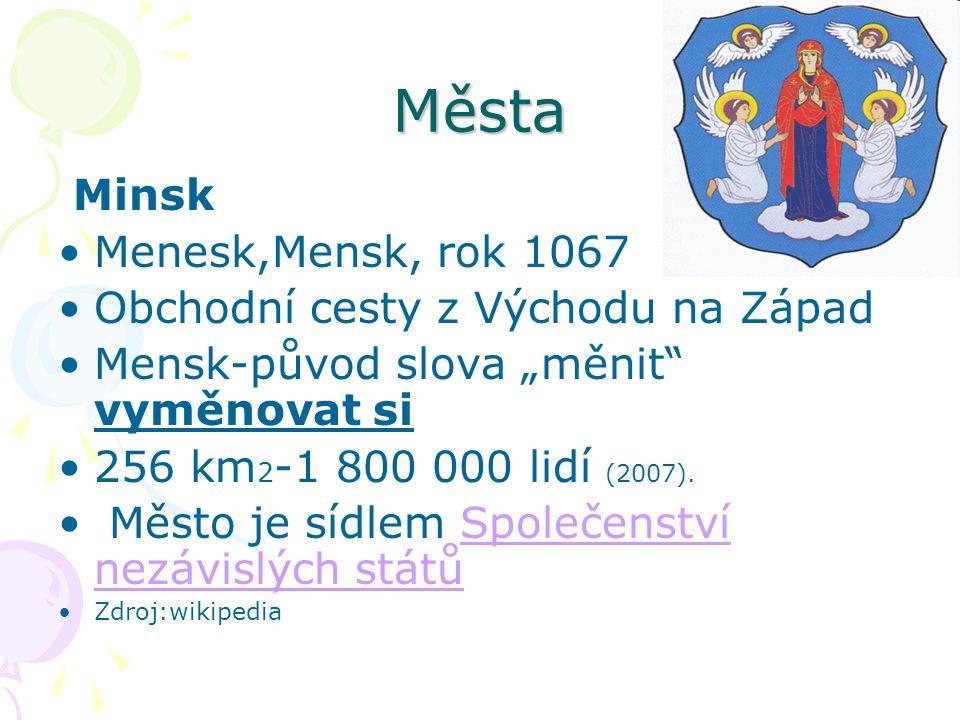 """Města Minsk Menesk,Mensk, rok 1067 Obchodní cesty z Východu na Západ Mensk-původ slova """"měnit"""" vyměnovat si 256 km 2 -1 800 000 lidí (2007). Město je"""