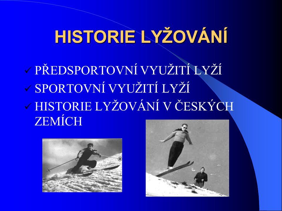 PŘEDSPORTOVNÍ VYUŽITÍ LYŽÍ Předchůdce lyží=sněžnice (2500 př.