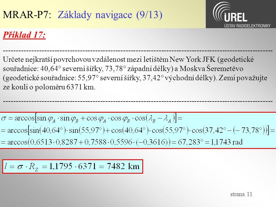 strana 11 MRAR-P7: Základy navigace (9/13) Příklad 17: -----------------------------------------------------------------------------------------------