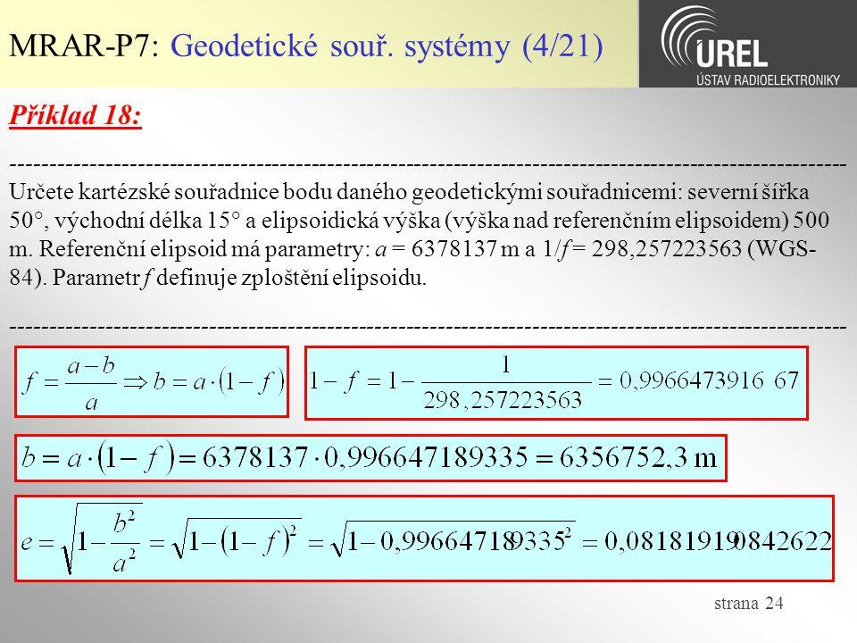 strana 24 MRAR-P7: Geodetické souř. systémy (4/21) Příklad 18: ---------------------------------------------------------------------------------------