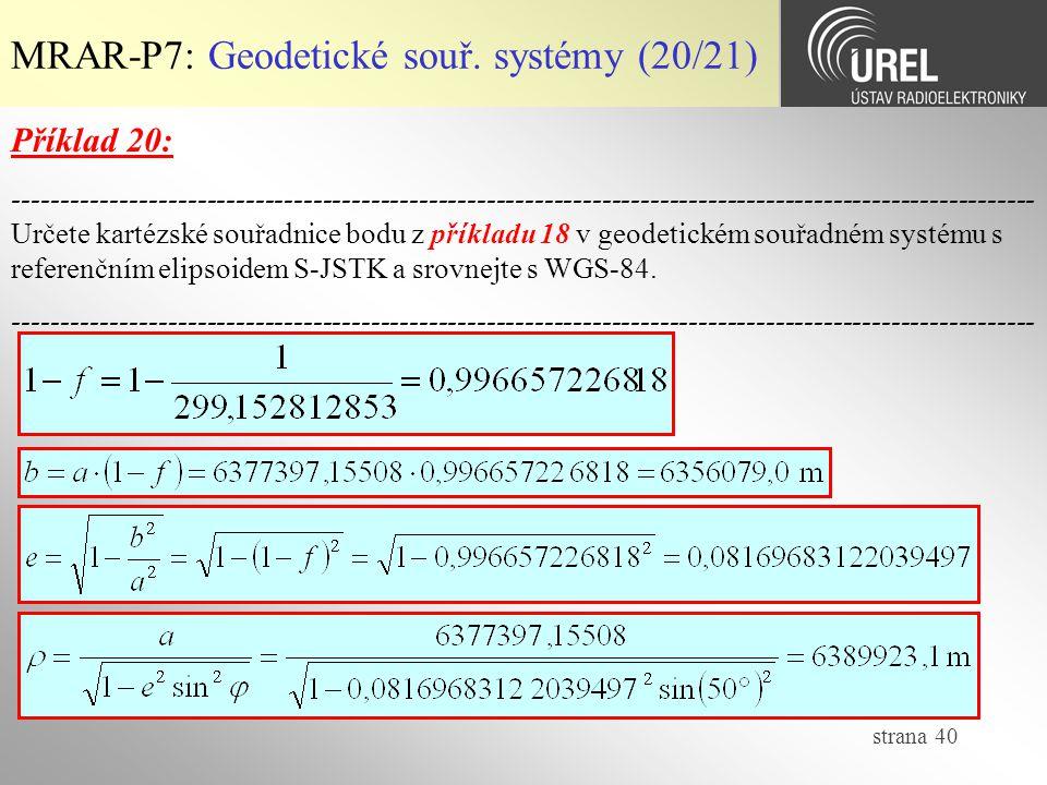 strana 40 MRAR-P7: Geodetické souř. systémy (20/21) Příklad 20: --------------------------------------------------------------------------------------