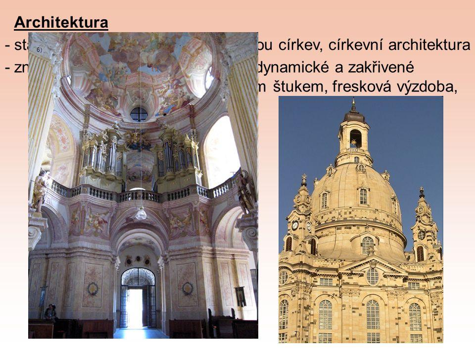 Architektura - stavby měly reprezentovat katolickou církev, církevní architektura - znaky: velká zdobnost, okázalost, dynamické a zakřivené linie, stě