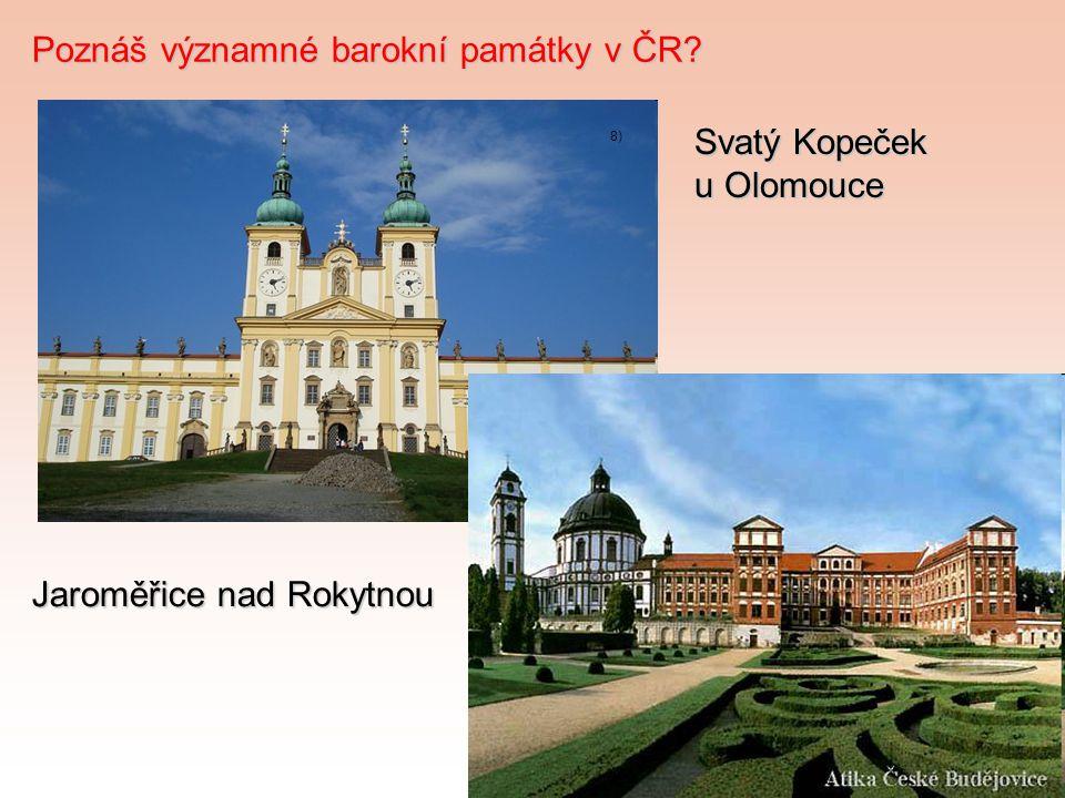 Poznáš významné barokní památky v ČR? Svatý Kopeček u Olomouce 8) Jaroměřice nad Rokytnou 11)