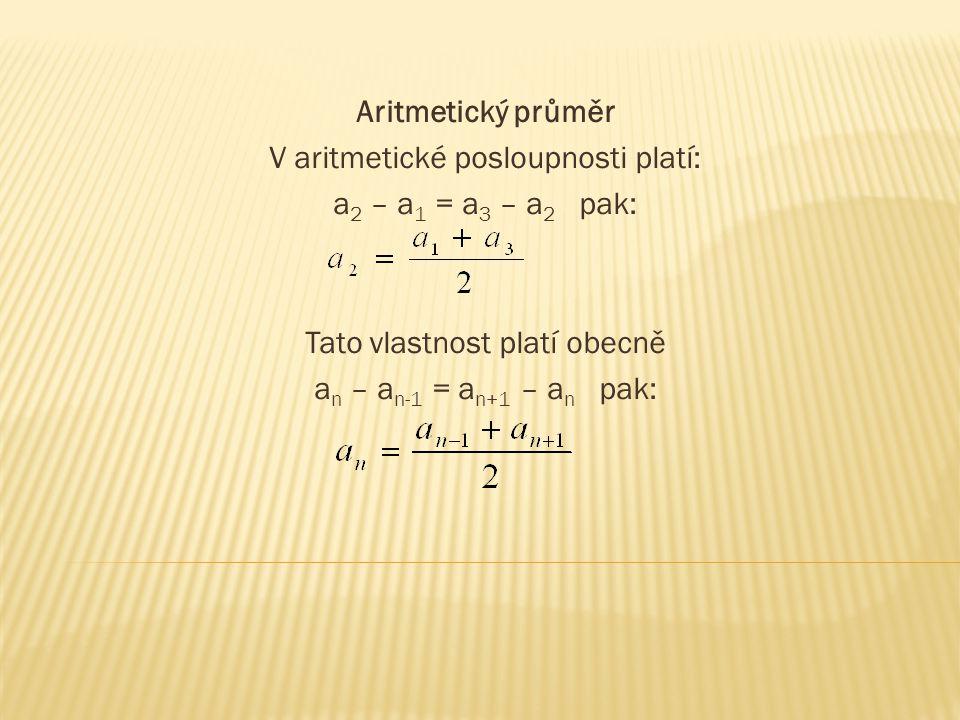 1.Vypočítejte 3.člen aritmetické posloupnosti, jestliže znáte a 2 = 5 a a 4 = 9.