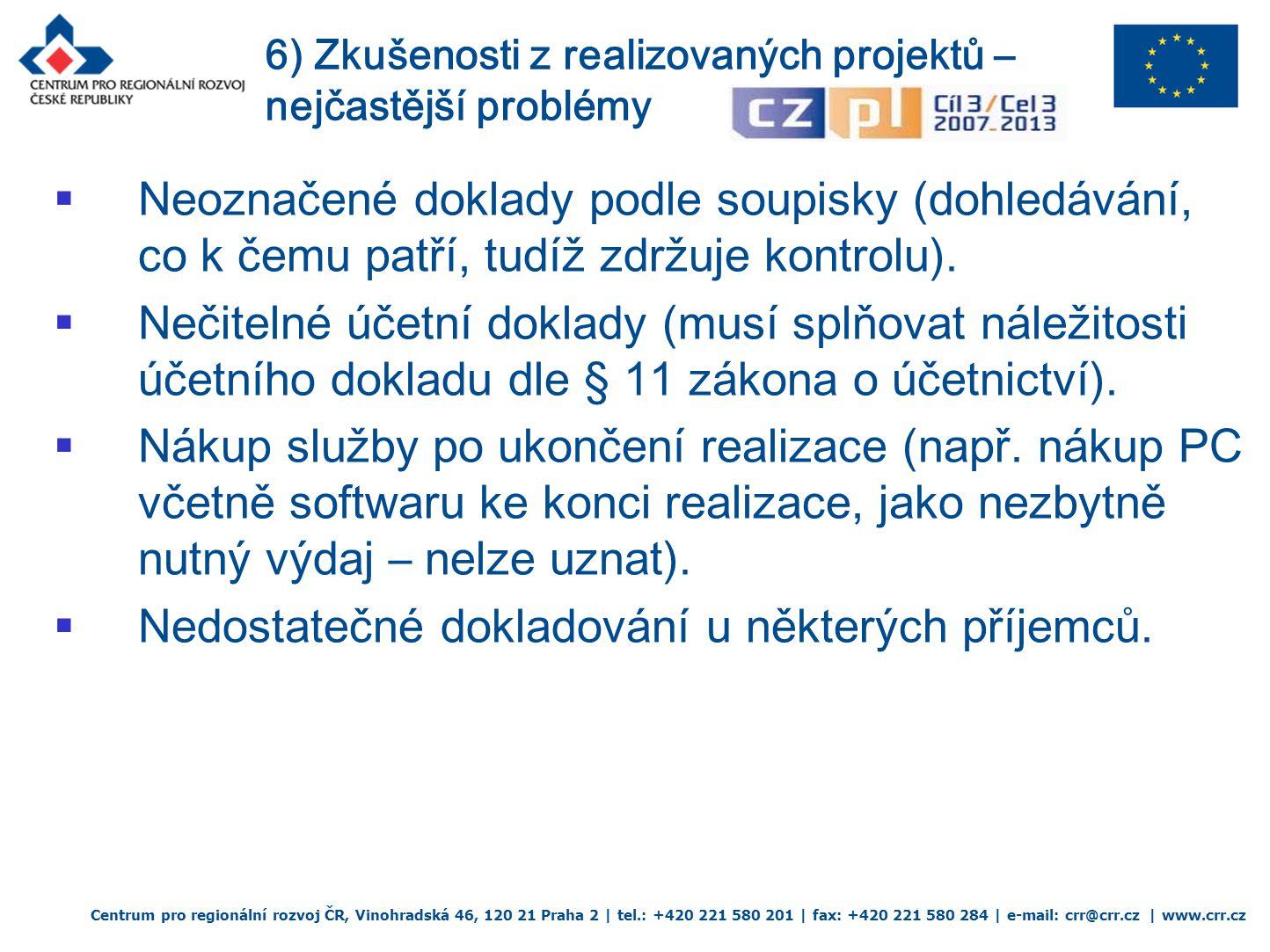 Centrum pro regionální rozvoj ČR, Vinohradská 46, 120 21 Praha 2 | tel.: +420 221 580 201 | fax: +420 221 580 284 | e-mail: crr@crr.cz | www.crr.cz  Neoznačené doklady podle soupisky (dohledávání, co k čemu patří, tudíž zdržuje kontrolu).