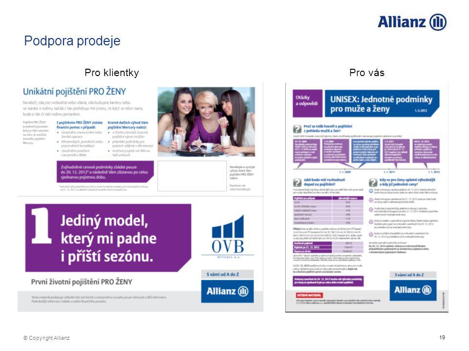 19 © Copyright Allianz Podpora prodeje Pro klientkyPro vás