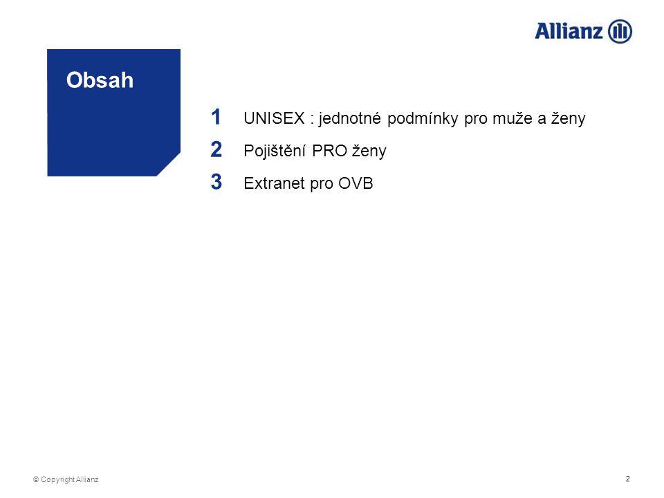 2 © Copyright Allianz Obsah 1 UNISEX : jednotné podmínky pro muže a ženy 2 Pojištění PRO ženy 3 Extranet pro OVB