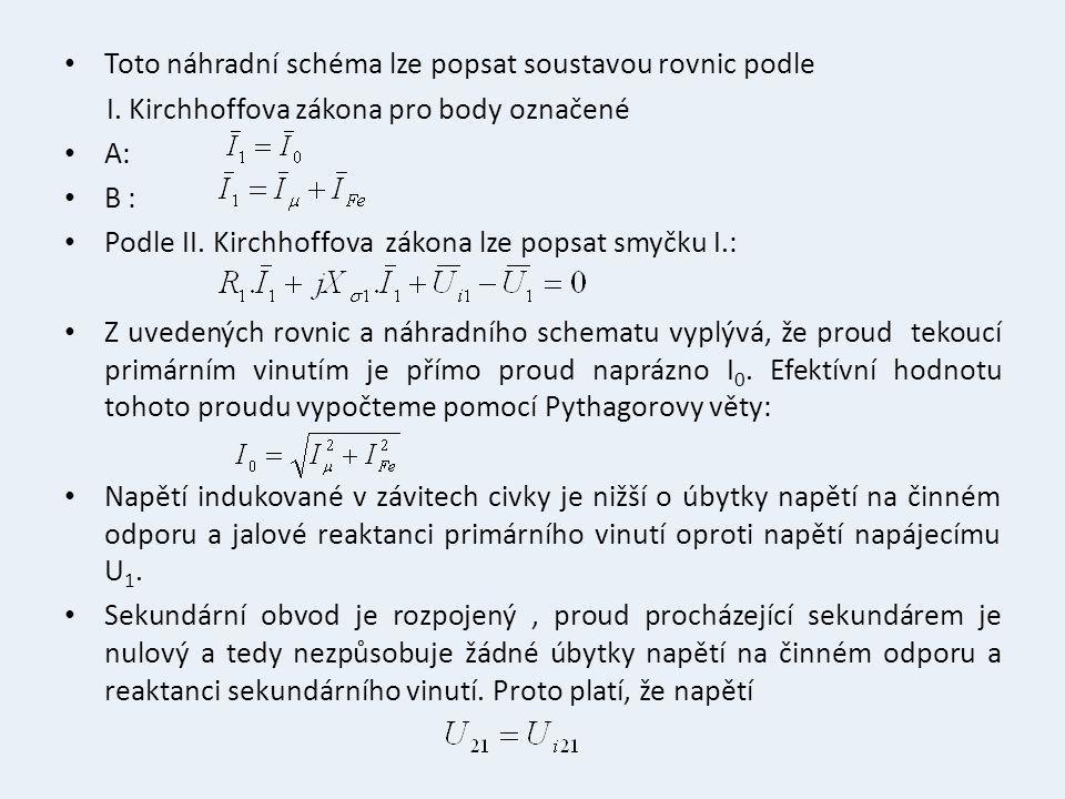 Toto náhradní schéma lze popsat soustavou rovnic podle I. Kirchhoffova zákona pro body označené A: B : Podle II. Kirchhoffova zákona lze popsat smyčku