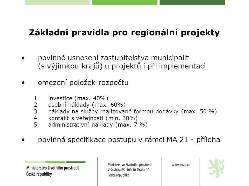 Základní pravidla pro regionální projekty povinné usnesení zastupitelstva municipalit (s výjimkou krajů) u projektů i při implementaci omezení položek
