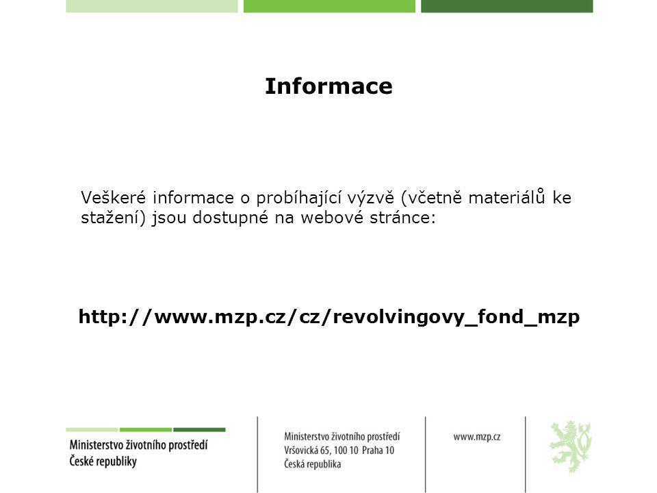 Informace Veškeré informace o probíhající výzvě (včetně materiálů ke stažení) jsou dostupné na webové stránce: http://www.mzp.cz/cz/revolvingovy_fond_