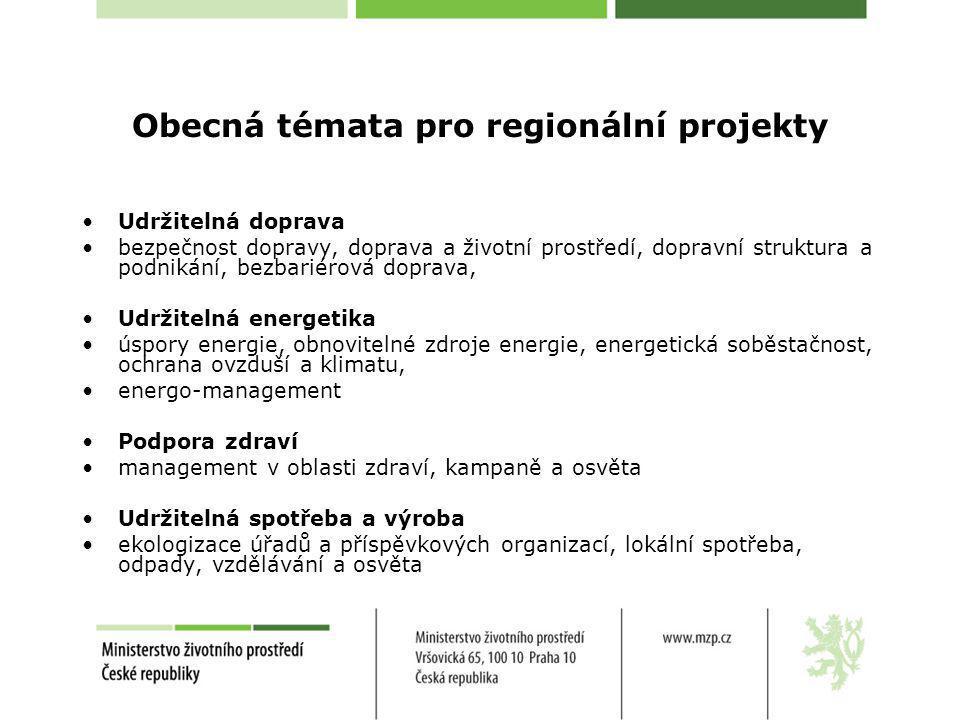 Obecná témata pro regionální projekty Udržitelná doprava bezpečnost dopravy, doprava a životní prostředí, dopravní struktura a podnikání, bezbariérová