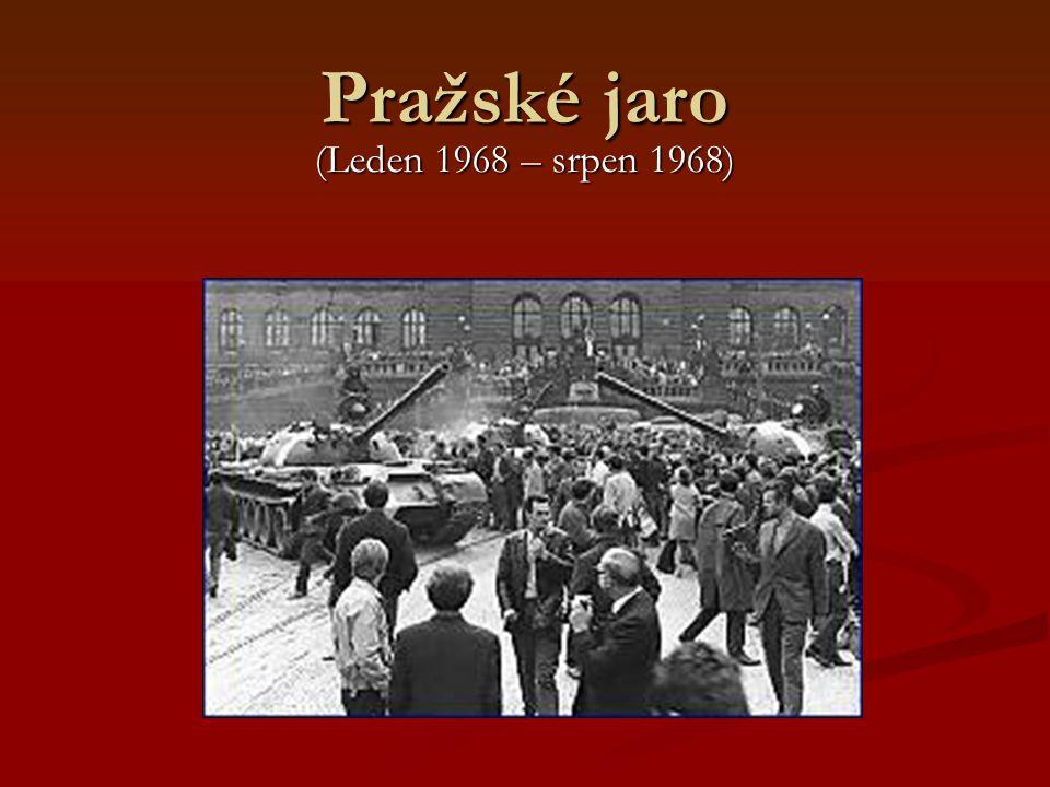 Pražské jaro (Leden 1968 – srpen 1968)