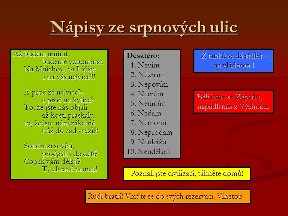 Nápisy ze srpnových ulic Až budem umírat budeme vzpomínat Na Mnichov, na Lidice a na vás nejvíce!!.