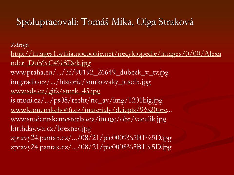 Spolupracovali: Tomáš Míka, Olga Straková Zdroje : http://images1.wikia.nocookie.net/necyklopedie/images/0/00/Alexa nder_Dub%C4%8Dek.jpg http://images