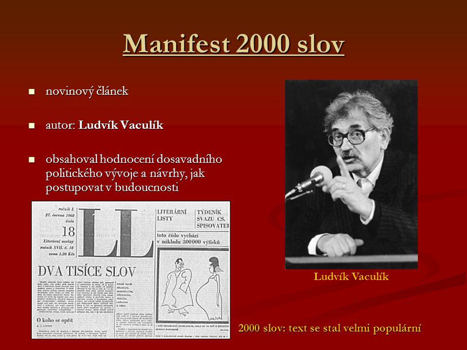 Manifest 2000 slov novinový článek novinový článek autor: Ludvík Vaculík autor: Ludvík Vaculík obsahoval hodnocení dosavadního politického vývoje a ná