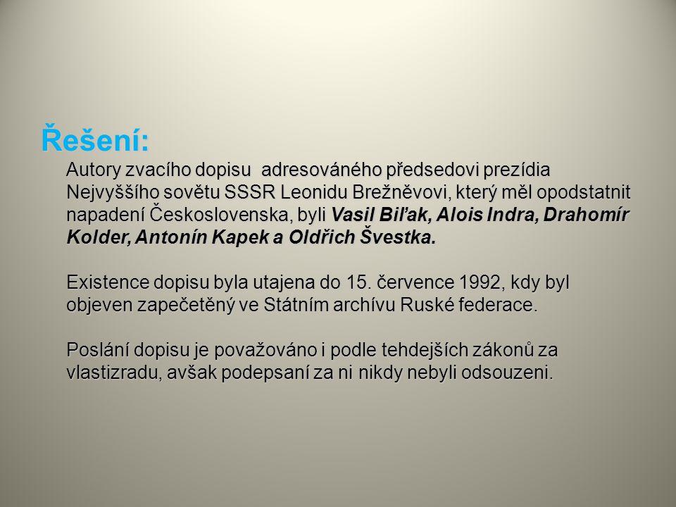 Řešení: Autory zvacího dopisu adresováného předsedovi prezídia Nejvyššího sovětu SSSR Leonidu Brežněvovi, který měl opodstatnit napadení Československ