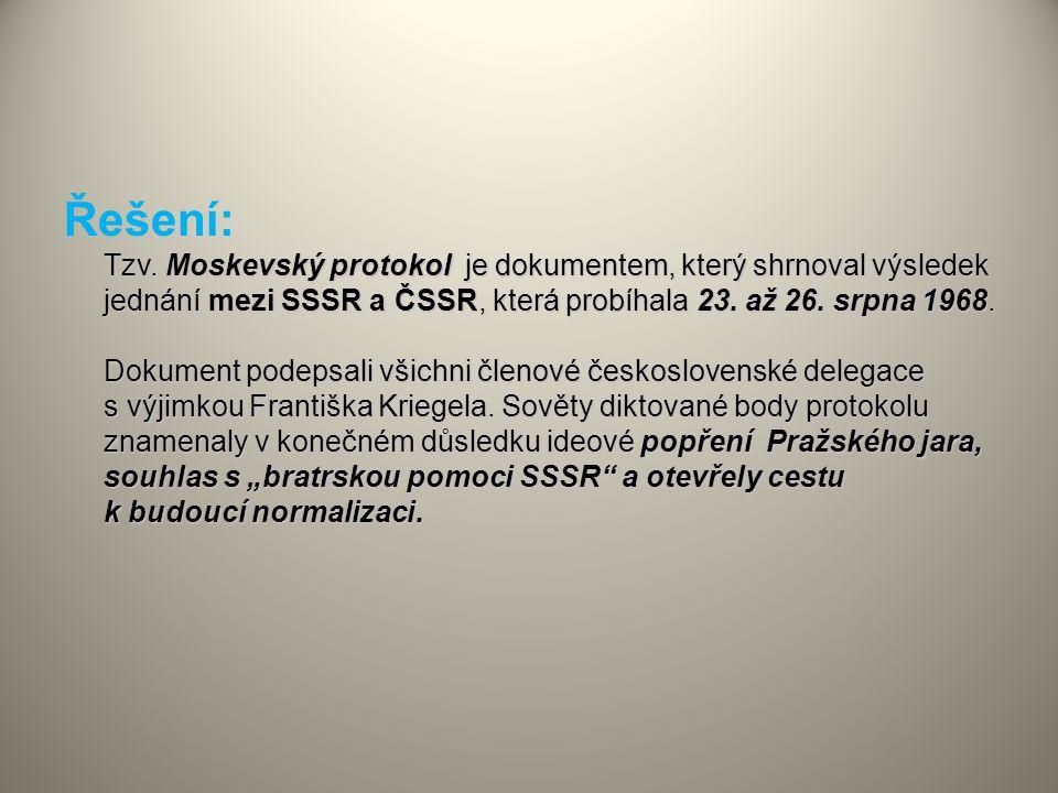 Tzv. Moskevský protokol je dokumentem, který shrnoval výsledek jednání mezi SSSR a ČSSR, která probíhala 23. až 26. srpna 1968. Dokument podepsali vši