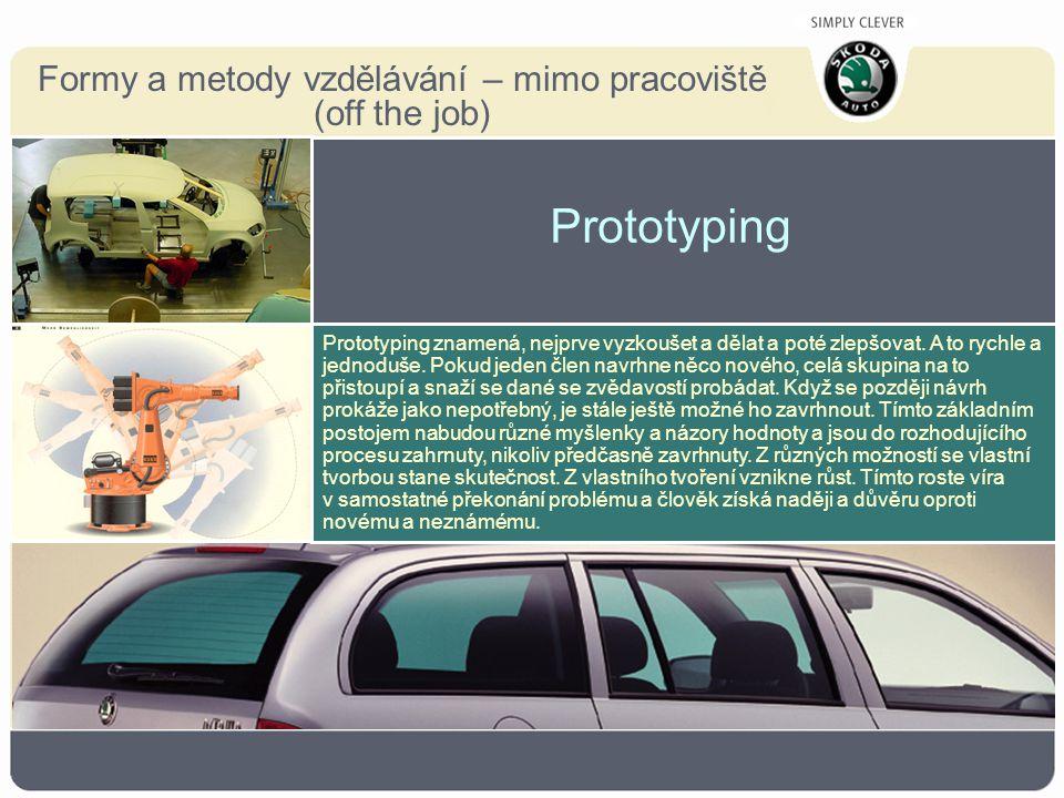 Prototyping znamená, nejprve vyzkoušet a dělat a poté zlepšovat.