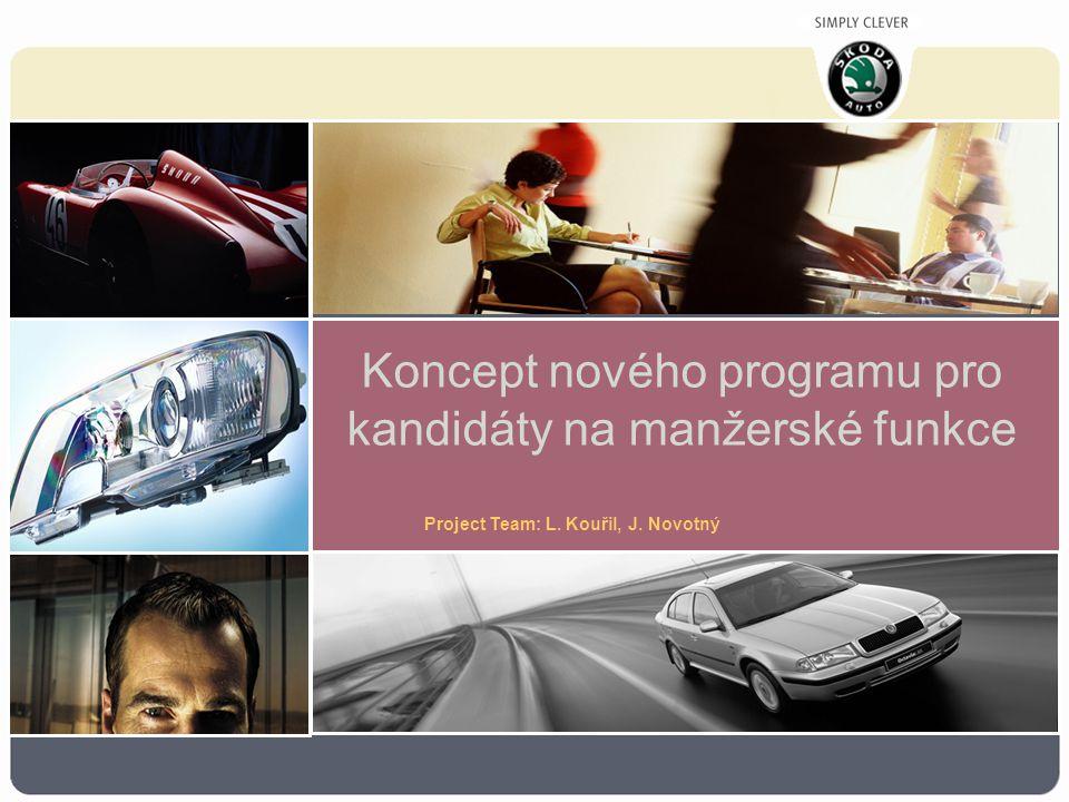 Koncept nového programu pro kandidáty na manžerské funkce Project Team: L. Kouřil, J. Novotný