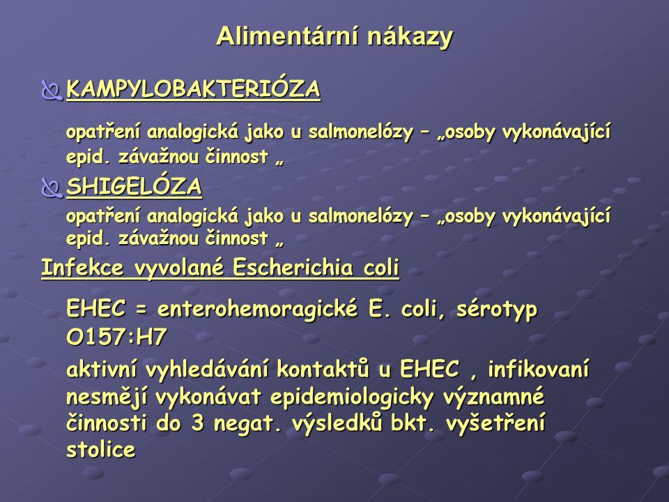 Alimentární nákazy Alimentární nákazy SALMONELÓZY  osoby, které pracují v epidemiologicky významných profesích (zejména potravinářství) : - po onemoc