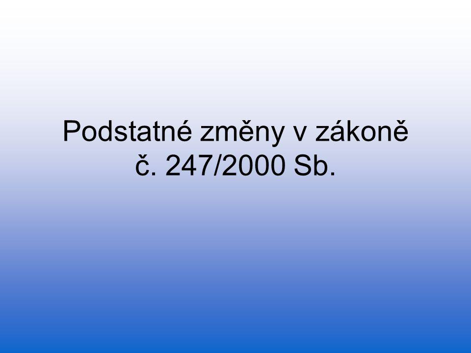 Podstatné změny v zákoně č. 247/2000 Sb.