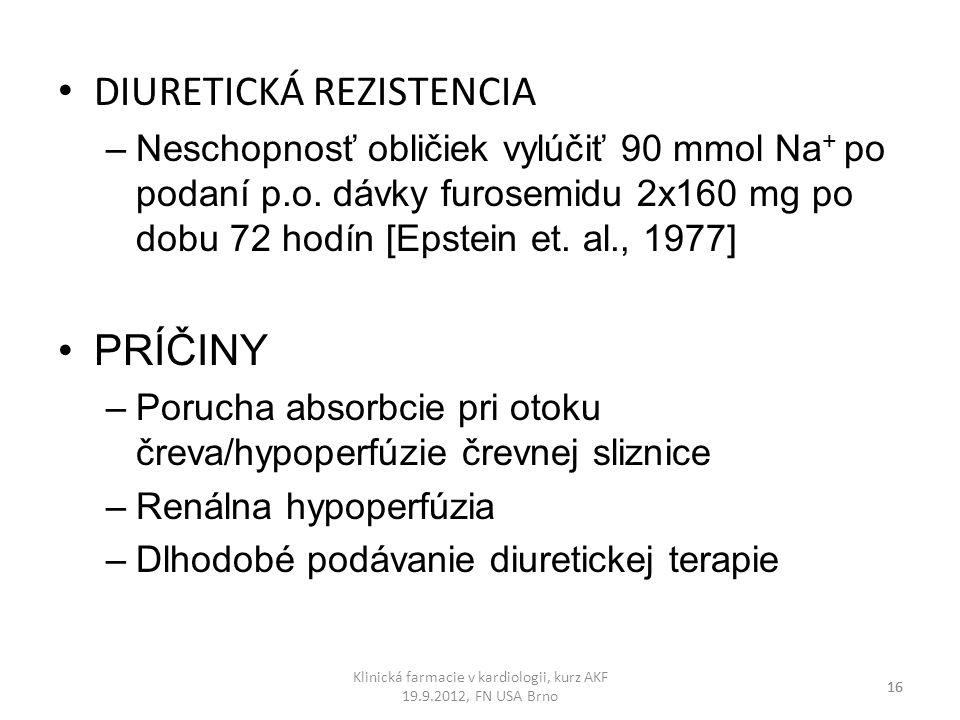 DIURETICKÁ REZISTENCIA –Neschopnosť obličiek vylúčiť 90 mmol Na + po podaní p.o. dávky furosemidu 2x160 mg po dobu 72 hodín [Epstein et. al., 1977] PR