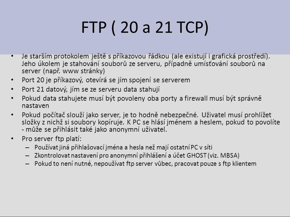 FTP ( 20 a 21 TCP) Je starším protokolem ještě s příkazovou řádkou (ale existují i grafická prostředí).
