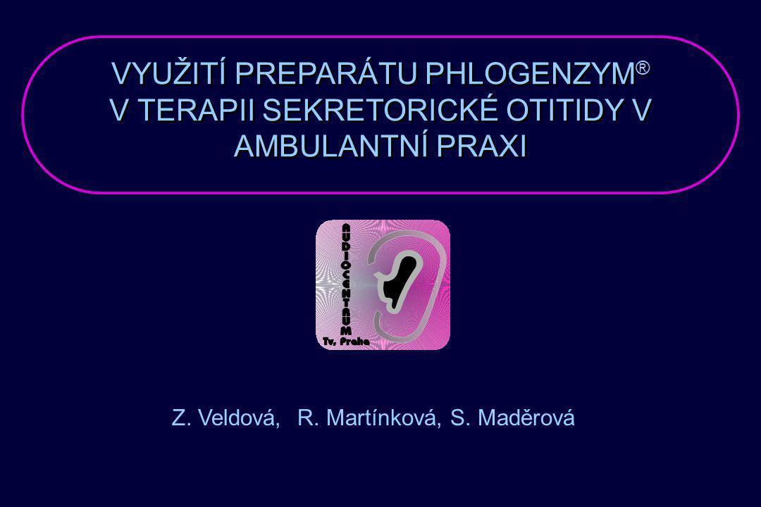 VYUŽITÍ PREPARÁTU PHLOGENZYM ® V TERAPII SEKRETORICKÉ OTITIDY V AMBULANTNÍ PRAXI Z.