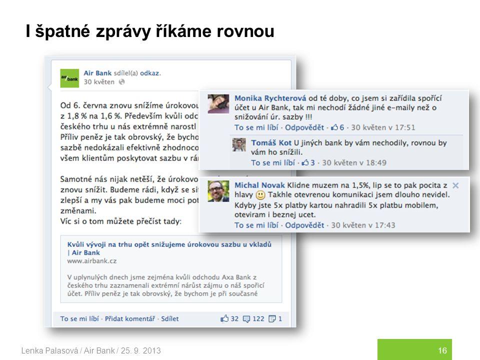 16Lenka Palasová / Air Bank / 25. 9. 2013 I špatné zprávy říkáme rovnou
