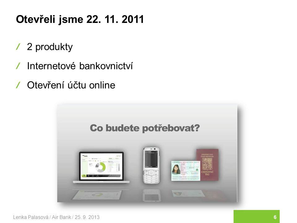 27 Jedna zákaznická zkušenost Lenka Palasová / Air Bank / 25. 9. 2013