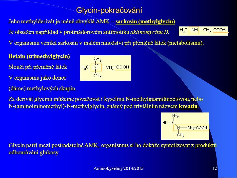 Aminokyseliny 2014/201513 Serin (Ser, S) = kyselina α-amino-β-hydroxypropionová, kyselina 2-amino-3-hydroxy propanová Je v aktivních místech řady enzymů.