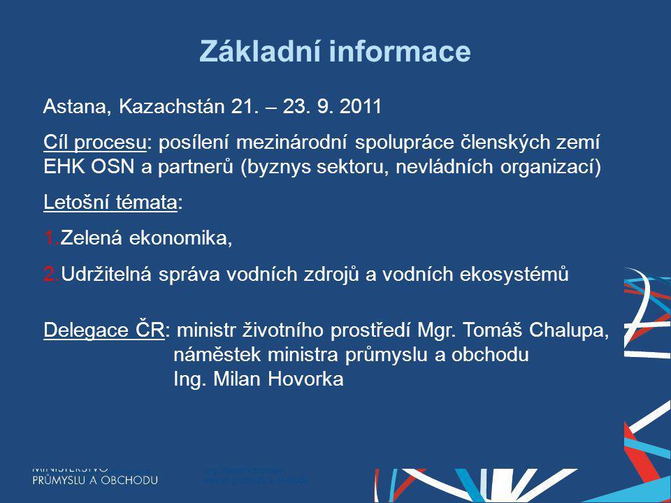 Ing. Martin Kocourek ministr průmyslu a obchodu ZPĚT NA VRCHOL – INSTITUCE, INOVACE A INFRASTRUKTURA Základní informace Astana, Kazachstán 21. – 23. 9