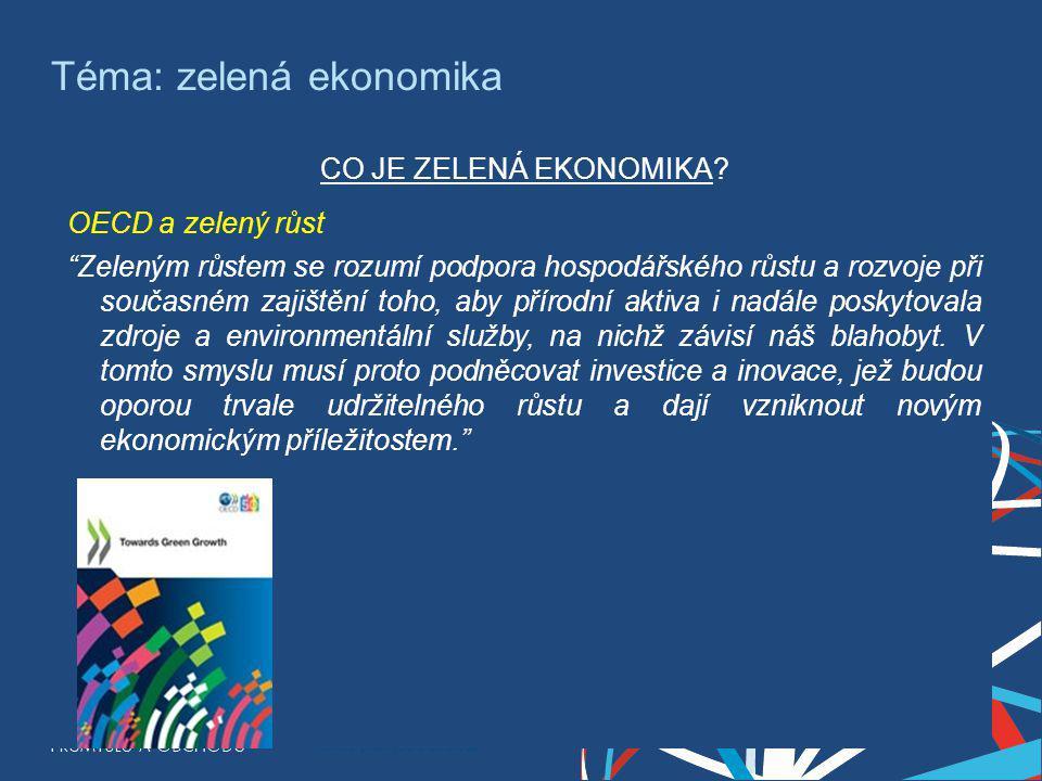 Ing. Martin Kocourek ministr průmyslu a obchodu ZPĚT NA VRCHOL – INSTITUCE, INOVACE A INFRASTRUKTURA Téma: zelená ekonomika CO JE ZELENÁ EKONOMIKA? OE