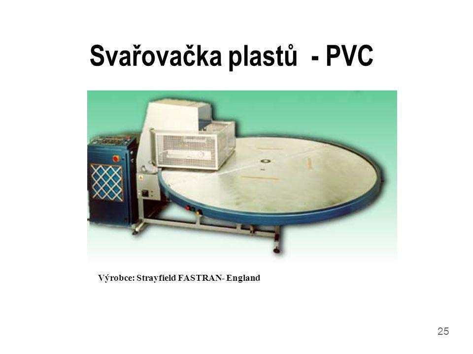 25 Svařovačka plastů - PVC Výrobce: Strayfield FASTRAN- England